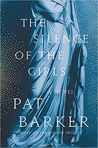 Book cover of The Silence of the Girls by Pat Barker